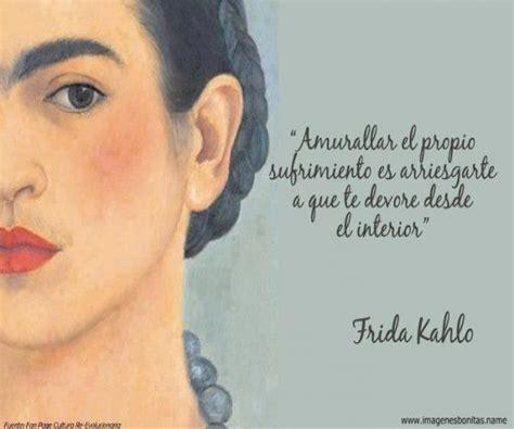 frida kahlo una frida kahlo una de las grandes de la historia frases celebres facebook