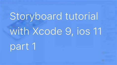 storyboard tutorial for xcode 6 01 storyboard tutorial with xcode 9 and ios 11 part 1