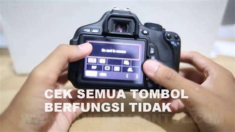 Kamera Canon Dslr Eos 600d tips cara mengecek kamera dslr canon eos 600d