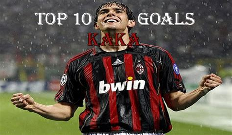 kaka best goal top 10 best kaka goals