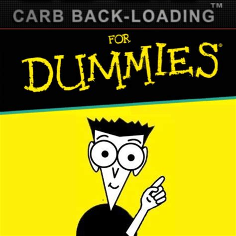 for dummies carb backloading for dummies craig s