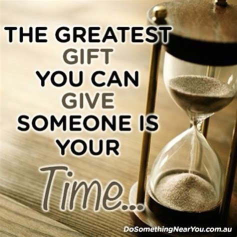 gifts to give your for the greatest gift you can give someone is your time