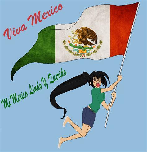 mexico querido viva mexico mi mexico lindo y querido by lolita64 on