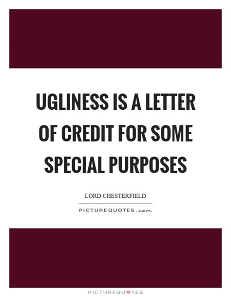 Special Letter Of Credit Ugliness Is A Letter Of Credit For Some Special Purposes Picture Quotes