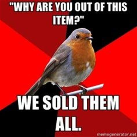 Retail Robin Meme - 60 best retail memes images on pinterest jokes cashier