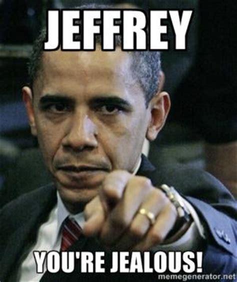 Jeffrey Meme - jealousy jokes kappit