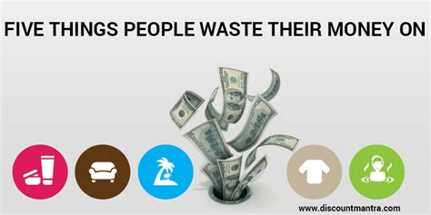 9 Things That Waste Your Money by Five Things Waste Their Money On Discountmantra