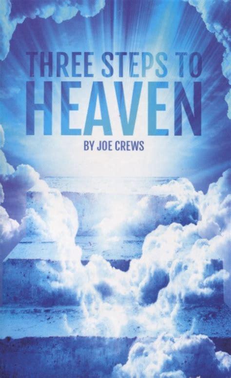 Steps To Heaven three steps to heaven joe crews