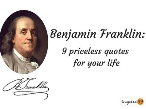 benjamin franklin education biography benjamin franklin 9 priceless quotes for your life