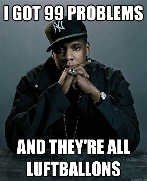 Hooked On Phonics Meme - i got 99 problems and they re all luftballons jay z 99