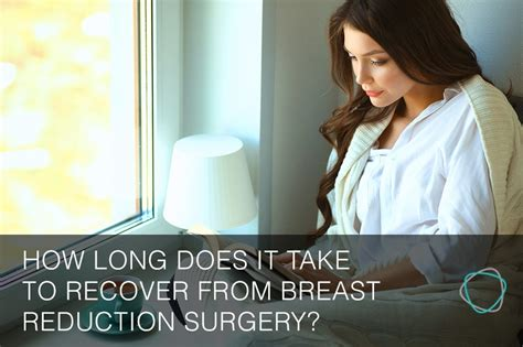 how long does it take to recover from ac section how long does it take to recover from breast reduction