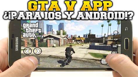 gta 5 app for android free gta 5 app para dispositivos mobiles ios android app de gta v para celulares gta v
