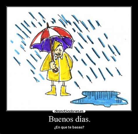imagenes de buenos dias amor con lluvia buenos d 237 as desmotivaciones