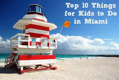 most popular things for kids top 10 things for kids to do in miami
