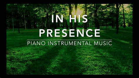 In His Presence in his presence 3 hour peaceful relaxation