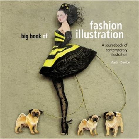 big book of contemporary big book of fashion illustration a sourcebook of contemporary illustration new illustration