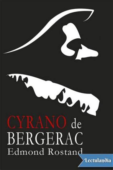 libro cyrano de bergerac 3raisons cyrano de bergerac edmond rostand descargar epub y pdf gratis lectulandia