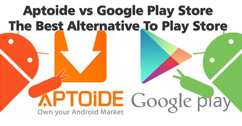aptoide google aptoide vs google play store the best alternative to play