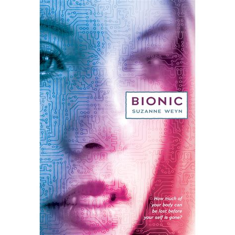 bionic by suzanne weyn reviews discussion bookclubs lists