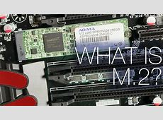 What is M.2? PCIe SSDs Explained. ft. ADATA SP900 M.2 ... M.2 Port Types