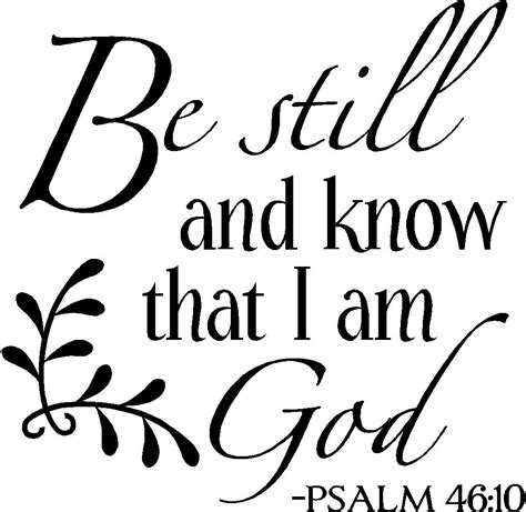 be still and know that i am god tattoo be still and that i am god quotes quotesgram