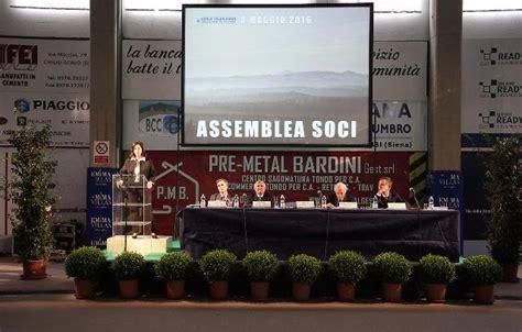 Banca Val Di Chiana by Banca Valdichiana Soci All Appello Per Il Bilancio E Il