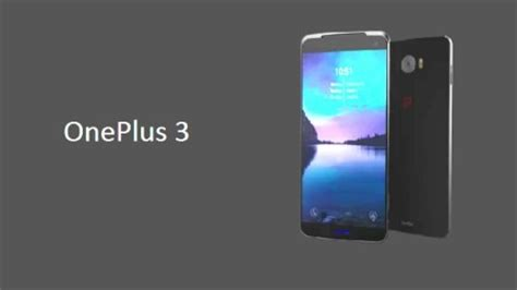 three one one plus 3 coming with amazing features you won t believe new smartphones and