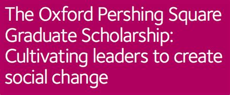 Oxford Mba Scholarships by 2015 2017 Oxford Pershing Square Graduate Mba Scholarships