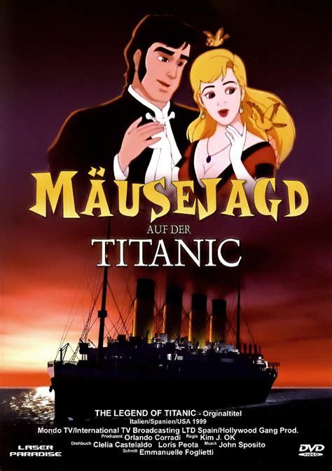 film titanic auf deutsch die legende von titanic m 228 usejagd auf der titanic dvd