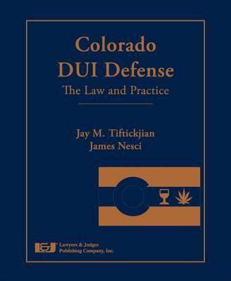 legal publications | colorado dui defense | tiftickjian