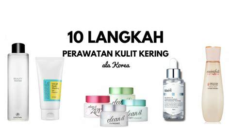Harga Banila Co Clean It Zero punya masalah kulit wajah kering yuk belanja 10 langkah