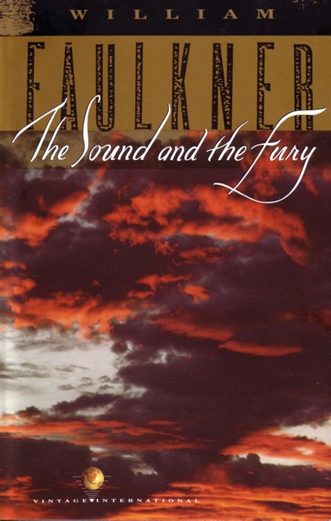 Sound And Fury the sound and the fury by william faulkner fall reading
