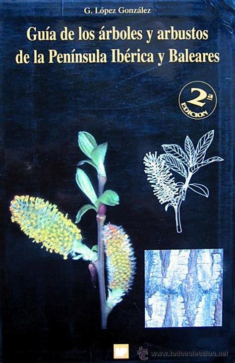 gua de los rboles guia de los arboles y arbustos de la peninsula comprar libros nuevos t 233 cnicos en todocoleccion