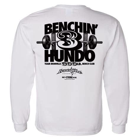 300 bench press 300 pound bench press club long sleeve t shirt ironville clothing