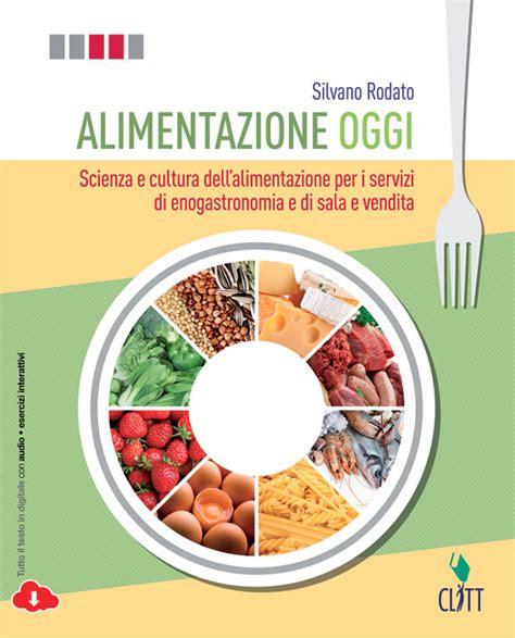 libro alimentazione alimentazione oggi clitt