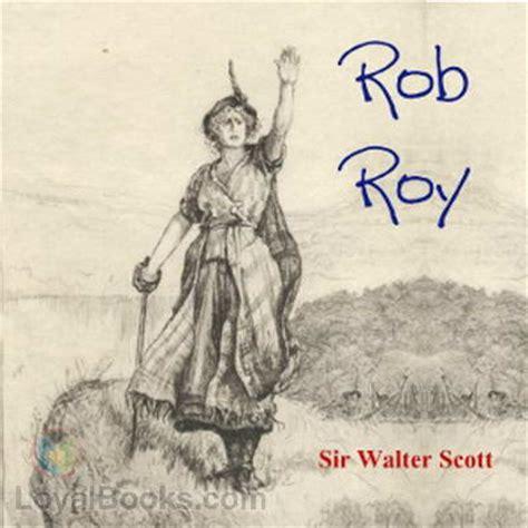 Waverley Novels Rob Roy rob roy by sir walter free at loyal books