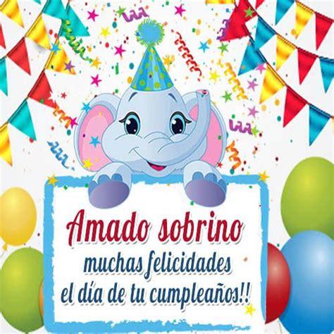 imagenes y mensajes de cumpleaños para sobrino 17 mejores ideas sobre cumplea 241 os feliz de sobrina en