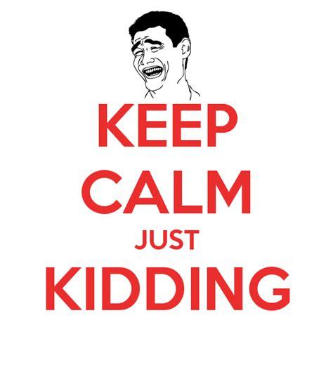 just kidding keep calm just kidding poster raul keep calm o matic