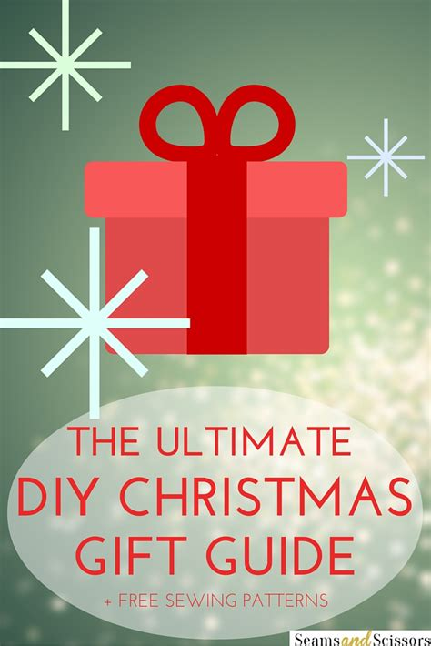the ultimate diy christmas gift guide seams and scissors