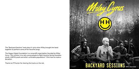 miley cyrus the backyard sessions album roio blog archive miley cyrus backyard sessions 2015