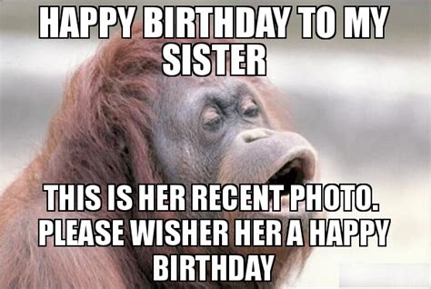 Birthday Meme Sister - funny happy birthday memes jokes trolls gifs collection