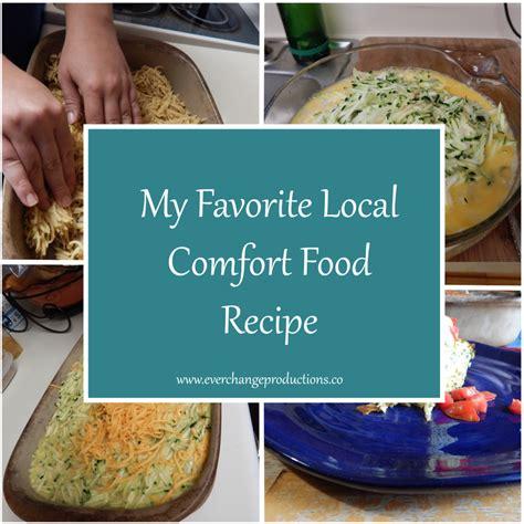 favorite comfort foods list my favorite local comfort food