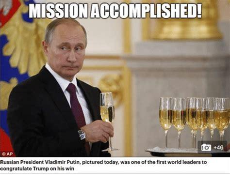 Mission Accomplished Meme - mission accomplished 46 cap russian president vladimir