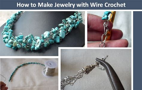 how to learn to make jewelry how to make jewelry with wire crochet