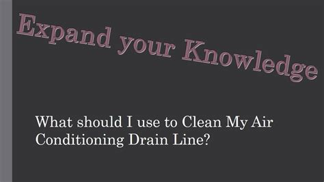 what should i use to clean my ac drain line youtube