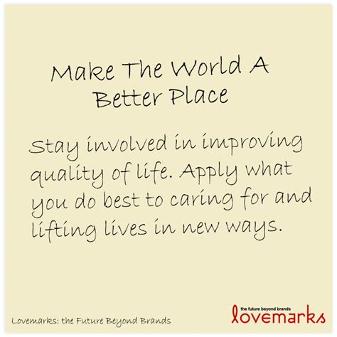 make the world a better place the world a better place quotes quotesgram