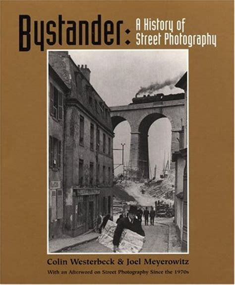 bystander a history of street photography by colin westerbeck