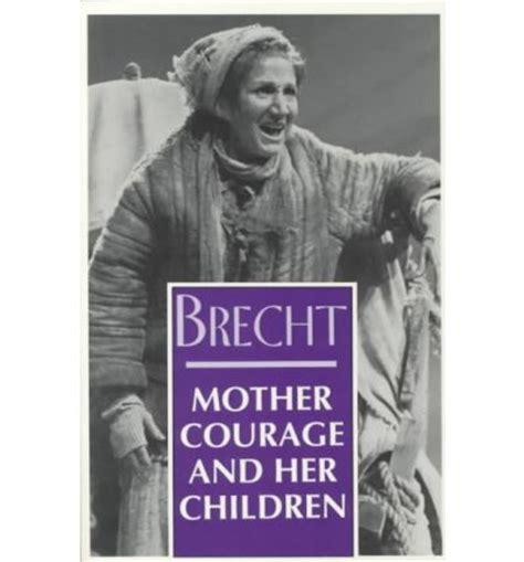 mother courage and her mother courage and her children deceased bertolt brecht john willett professor ralph manheim