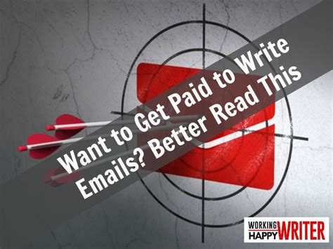 Get Paid To Read Emails - get paid to write emails working writer happy writer
