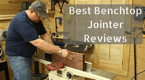 best bench jointer best benchtop jointer reviews of 2018 top picks